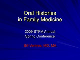 Oral Histories  in Family Medicine