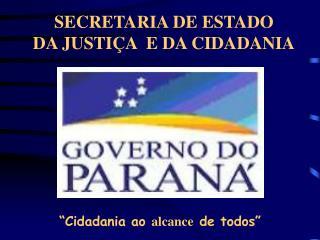 SECRETARIA DE ESTADO  DA JUSTIÇA  E DA CIDADANIA