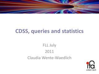 CDSS, queries and statistics