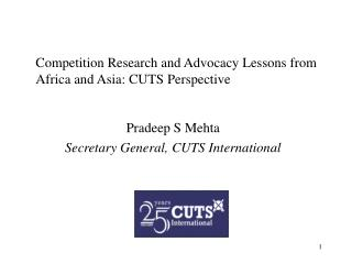 Competition Research and Advocacy Lessons from Africa and Asia: CUTS Perspective