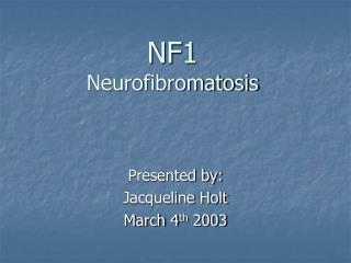 NF1 Neurofibromatosis