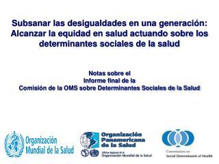 Notas sobre el  Informe final de la Comisión de la OMS sobre Determinantes Sociales de la Salud