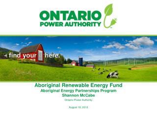 Aboriginal Renewable Energy Fund Aboriginal Energy Partnerships Program Shannon McCabe