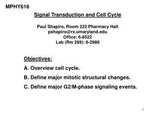 Signal Transduction and Cell Cycle Paul Shapiro, Room 222 Pharmacy Hall pshapiro@rx.umaryland