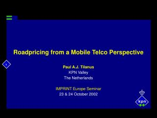 Roadpricing from a Mobile Telco Perspective