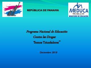 """Programa Nacional de Educación  Contra las Drogas  """" Somos Triunfadores """""""