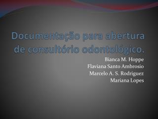 Documentação para abertura de consultório odontológico.