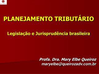 PLANEJAMENTO TRIBUTÁRIO Legislação e Jurisprudência brasileira