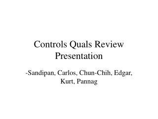 Controls Quals Review Presentation