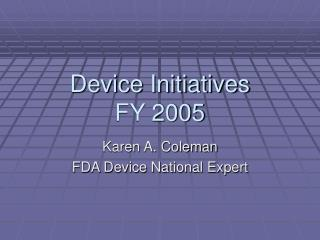 Device Initiatives FY 2005