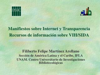 Manifiestos sobre Internet y Transparencia Recursos de información sobre VIH/SIDA