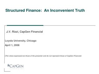 Structured Finance:  An Inconvenient Truth