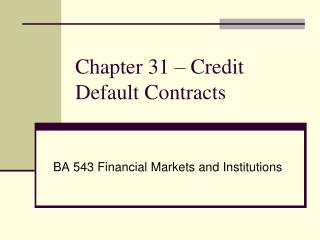 Chapter 31 – Credit Default Contracts