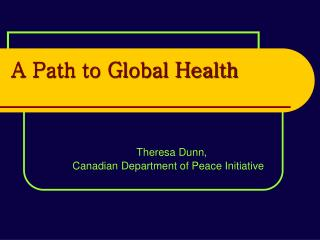 A Path to Global Health