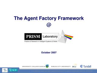 The Agent Factory Framework @ October 2007