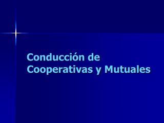 Conducción de  Cooperativas y Mutuales
