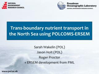 Trans-boundary nutrient transport in the North Sea using POLCOMS-ERSEM