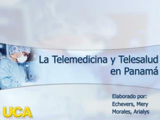 La Telemedicina y Telesalud en Panamá