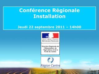 Conférence Régionale Installation Jeudi 22 septembre 2011 – 14h00