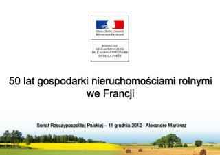 50 lat gospodarki nieruchomo?ciami rolnymi we Francji