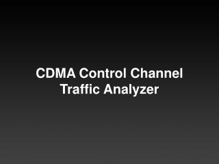 CDMA Control Channel Traffic Analyzer
