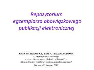 Repozytorium  egzemplarza obowiązkowego publikacji elektronicznej