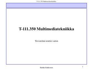 T-111.350 Multimediatekniikka