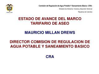 ESTADO DE AVANCE DEL MARCO TARIFARIO DE ASEO MAURICIO MILLAN DREWS
