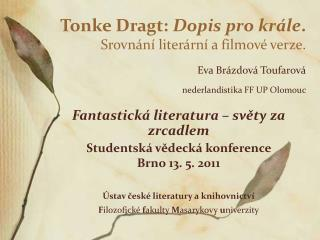Fantastická literatura – světy za zrcadlem Studentská vědecká konference  Brno 13. 5. 2011