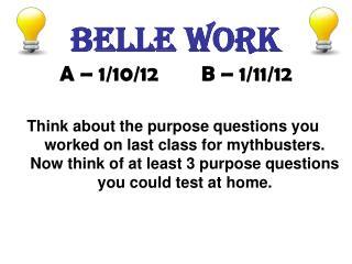 Belle work A – 1/10/12        B – 1/11/12