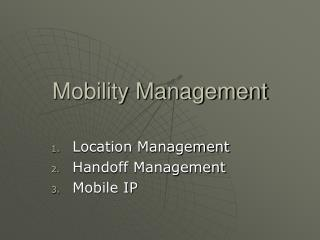 Mobility Management Location Management Handoff Management