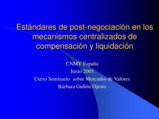 Estándares de post-negociación en los mecanismos centralizados de compensación y liquidación