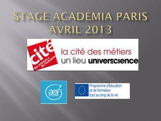 Stage  Académia  Paris Avril 2013
