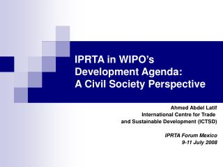 IPRTA in WIPO's Development Agenda: A Civil Society Perspective