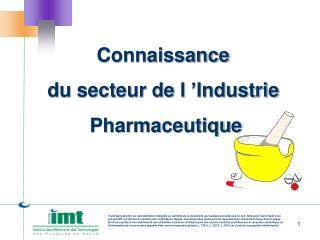 Connaissance  du secteur de l'Industrie  Pharmaceutique