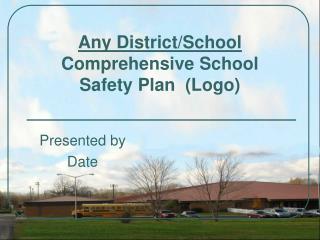 Any District/School Comprehensive School  Safety Plan  (Logo)