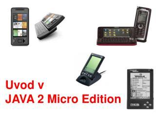 Uvod v JAVA 2 Micro Edition