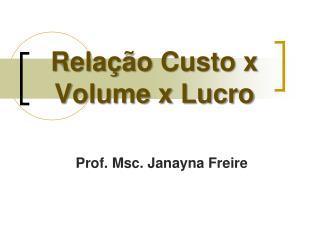 Relação Custo x Volume x Lucro