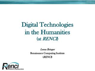 Digital Technologies in the Humanities (at  RENCI )