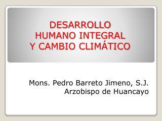DESARROLLO HUMANO INTEGRAL  Y CAMBIO CLIM�TICO