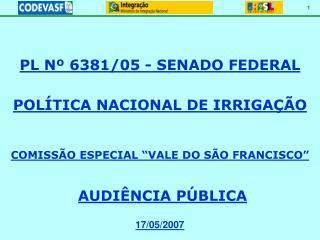 PL Nº 6381/05 - SENADO FEDERAL