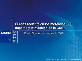 El caos reciente en los mercados : El impacto y la reacción de la CDS