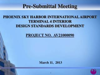 PHOENIX SKY HARBOR INTERNATIONAL AIRPORT TERMINAL 4 INTERIOR  DESIGN STANDARDS DEVELOPMENT