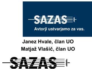 Avtorji ustvarjamo za vas. Janez Hvale, ?lan UO Matja� Vla�i?, ?lan UO