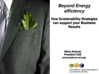 Beyond Energy efficiency How Sustainability Strategies can support your Business Results