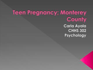 Teen Pregnancy; Monterey County