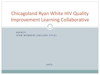 Chicagoland Ryan White HIV Quality Improvement Learning Collaborative