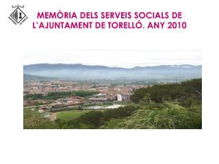 MEMÒRIA DELS SERVEIS SOCIALS DE L'AJUNTAMENT DE TORELLÓ. ANY 2010