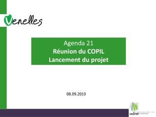 Agenda 21 Réunion du COPIL  Lancement du projet