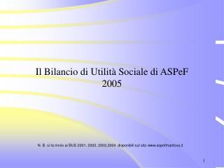 Il Bilancio di Utilità Sociale di ASPeF 2005
